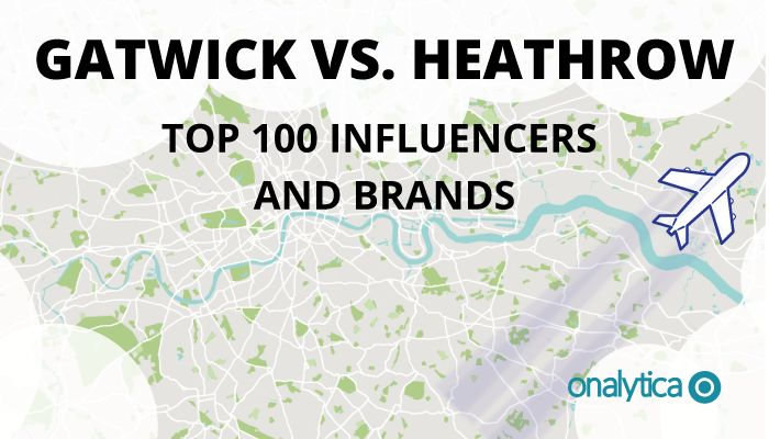 Onalytica - Gatwick vs heathrow Top 100 Influencers and Brands