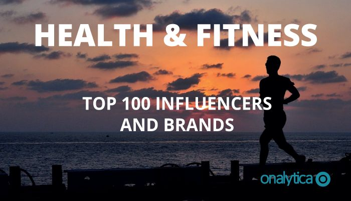 Onalytica - Health & Fitness - Top 100 Influencers and Brands