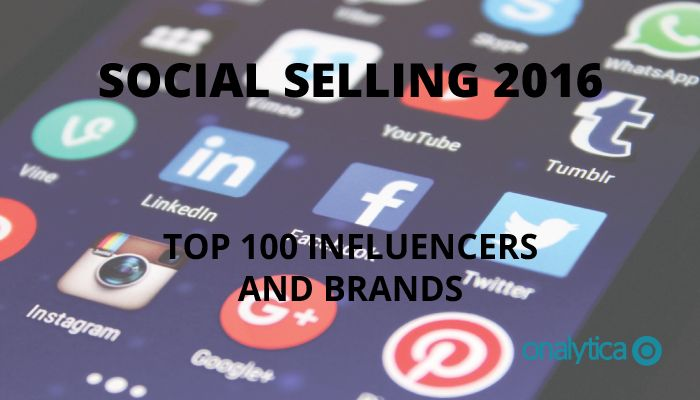 Onalytica - Social Selling 2016 Top 100 Influencers and Brands