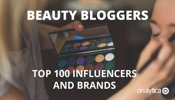 Onalytica - Beauty Bloggers: Top 100 Influencers and Brands