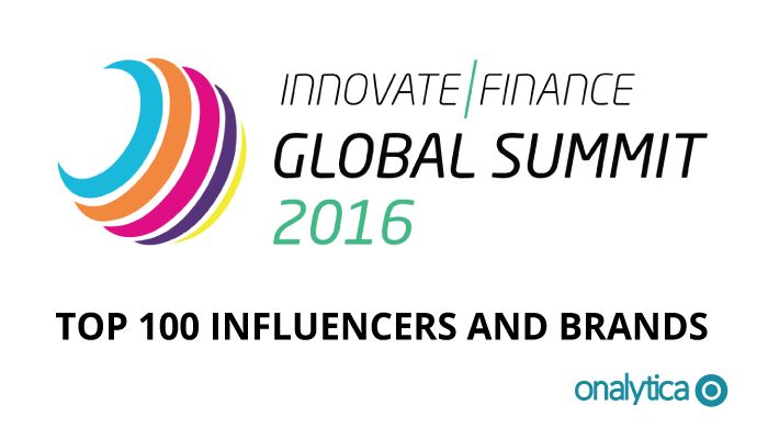 Onalytica - Innovate Finance Summit 2016 Top 100 Influencers and Brands