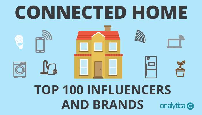 Onalytica - Cannected Home: Top 100 Influencers and Brands