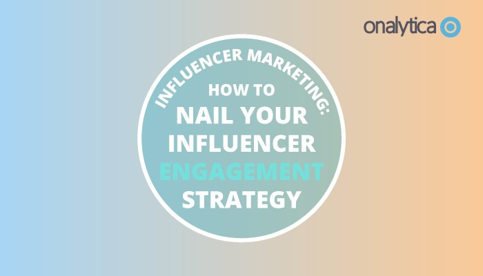 Onalytica How to Nail Your Influencer Engagement Strategy