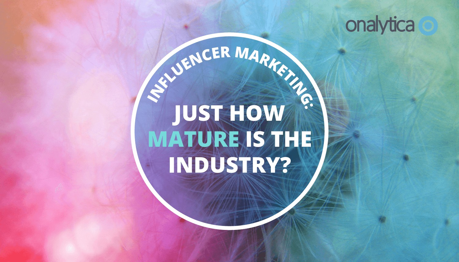 Just-how-Mature-is-the-Influencer-Marketing-Industry