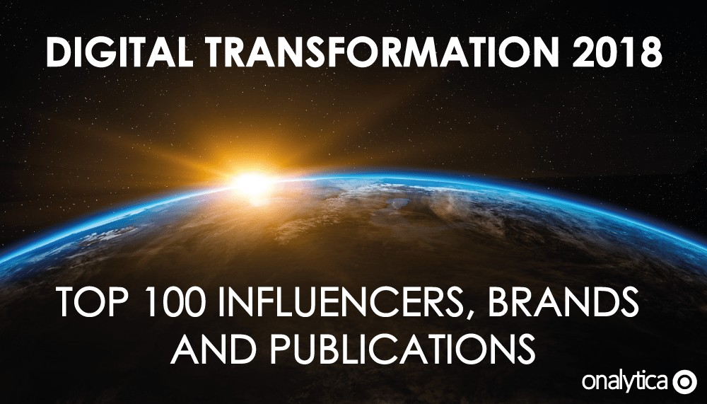 Onalytica Digital Transformation 2018 Top 100 Influencers, Brands and Publications