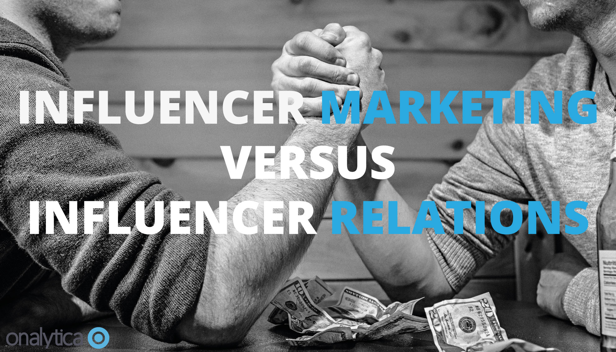 Onalytica Influencer Marketing Versus Influencer Relations What's the difference